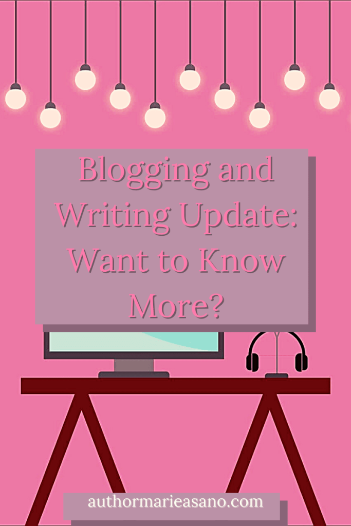 Blogging and Writing Update: Want to Know More?