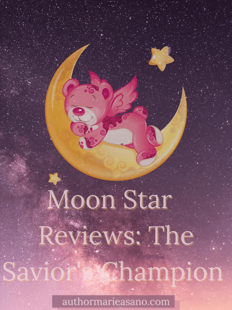 Moon Star Reviews: The Savior's Champion